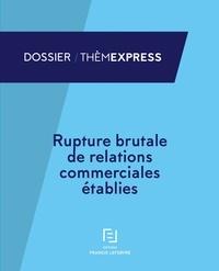 Rupture brutale de relations commerciales établies.pdf