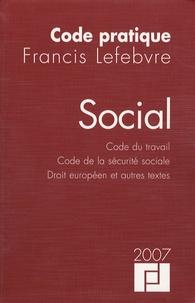 Francis Lefebvre - Social - Code du travail - Code de la sécurité sociale - Droit européen et autres textes.
