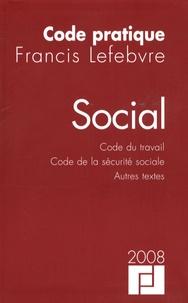Francis Lefebvre - Social - Code du travail, Code de la sécurité sociale, autres textes.