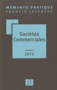 Francis Lefebvre - Sociétés commerciales 2013.