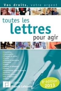 Francis Lefebvre - Toutes les lettres pour agir.