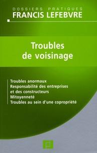 Troubles de voisinage - Troubles anormaux, Responsabilité des entreprises et des constructeurs, Mitoyenneté, Troubles au sein dune copropriété.pdf
