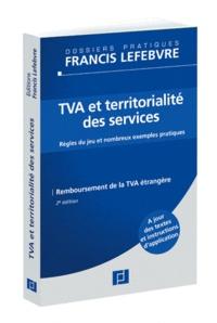 Francis Lefebvre - Tva et territorialités des services - Règles du jeu et nombreux exemples pratique.