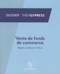 Vente de fonds de commerce - Régime juridique et fiscal.pdf