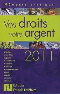 Francis Lefebvre - Vos droits, votre argent 2011.