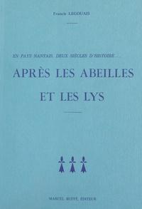 Francis Legouais et Ambroise-Marie Carré - En Pays nantais, deux siècles d'histoire... après les abeilles et les lys.