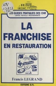 Francis Legrand - La franchise en restauration.
