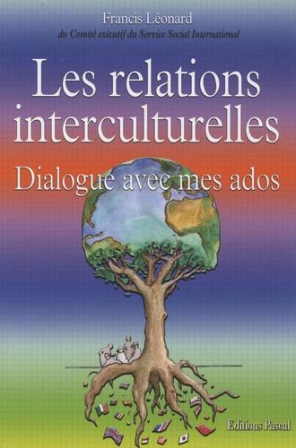 Francis Léonard - Les relations interculturelles - Dialogue avec mes ados.