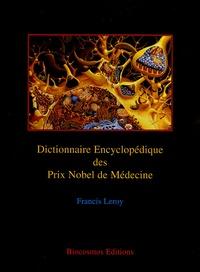 Francis Leroy - Dictionnaire encyclopédique des Prix Nobel de Médecine.