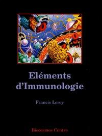 Francis Leroy - Eléménts d'immunologie.