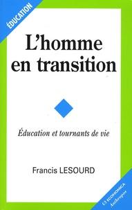 Francis Lesourd - L'homme en transition - Education et tournants de vie.
