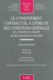 Francis Limbach - Le consentement contractuel à l'épreuve des conditions générales - De l'utilité du concept de déclaration de volonté.