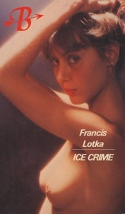 Francis Lotka - Ice Crime.