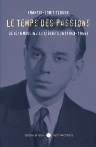 Francis-Louis Closon - Le Temps des passions.