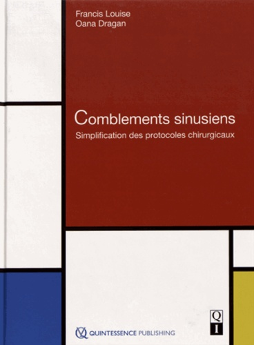 Francis Louise et Oana Dragan - Comblements sinusiens - Simplification des protocoles chirurgicaux.