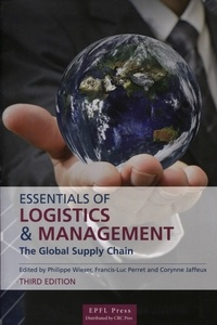 Francis-Luc Perret et Philippe Wieser - Essentials of Logistics et management - The Global Supply Chain..