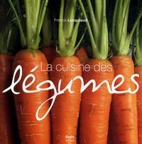 Francis Lucquiaud - La cuisine des légumes.