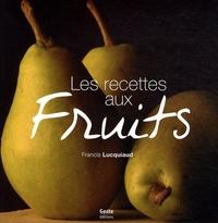 Francis Lucquiaud - Les recettes aux fruits.