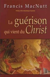 Francis MacNutt - La guérison qui vient du Christ.