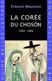 Francis Macouin - La Corée du Choson - 1392-1896.