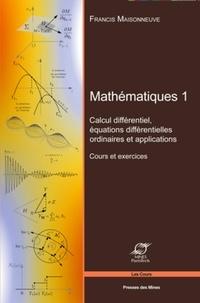 Goodtastepolice.fr Mathématiques - Tome 1, Calcul différentiel, équations différentielles ordinaires et applications - Cours et exercices Image