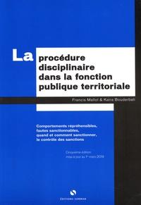 Francis Mallol et Kaira Bouderbali - La procédure disciplinaire dans la fonction publique territoriale.