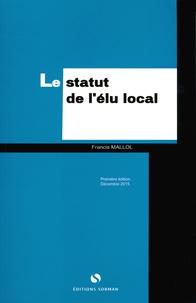 Francis Mallol - Le statut de l'élu local.