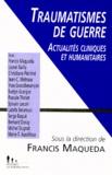 Francis Maqueda et  Collectif - TRAUMATISMES DE GUERRE. - Actualités cliniques et humanitaires.
