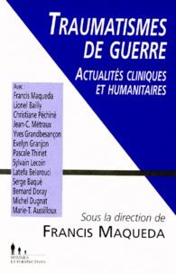 Francis Maqueda - TRAUMATISMES DE GUERRE. - Actualités cliniques et humanitaires.