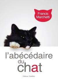 Francis Marchetti - L'abcécédaire du chat.
