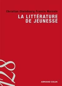 Francis Marcoin et Christian Chelebourg - La littérature de jeunesse.