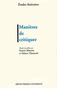 Francis Marcoin et Fabrice Thumerel - Manières de critiquer.