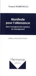 Francis Marfoglia - Manifeste pour l'alternance dans l'enseignement supérieur du management.