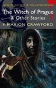 Francis-Marion Crawford - The Witch of Prague & other Tales.