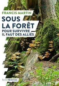 Francis Martin - Sous la forêt - Pour survivre il faut des alliés.