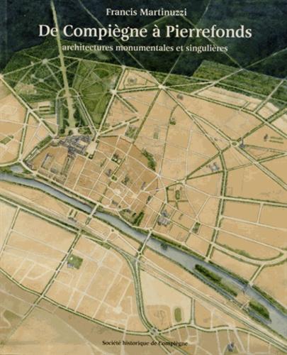 De Compiègne à Pierrefonds. Architectures monumentales et singulières