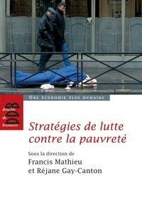 Francis Mathieu et Réjane Gay-canton - Stratégies de lutte contre la pauvreté.
