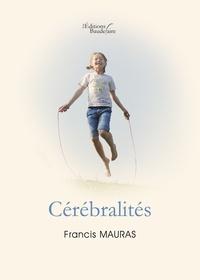 Francis Mauras - Cérébralités.