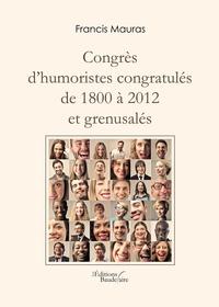 Francis Mauras - Congrès d'humoristes congratulés de 1800 à 20.