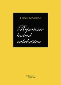 Francis Mauras - Repertoire lexical rabelaisien.