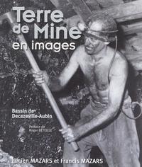 Francis Mazars et Lucien Mazars - Terre de mine en images - Bassin de Decazeville-Aubin.