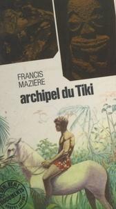 Francis Mazière et André Massepain - Archipel du Tiki.