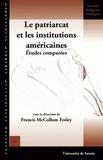 Francis McCollum Feeley - Le patriarcat et les institutions américaines - Etudes comparées, édition français-anglais.
