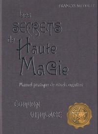 Francis Melville - Les secrets de hautes magie - Manuel pratique de rituels occultes.
