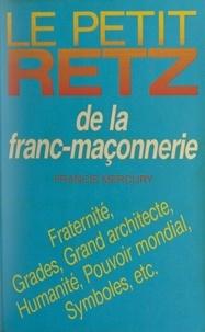 Francis Mercury - Le Petit Retz de la franc-maçonnerie.
