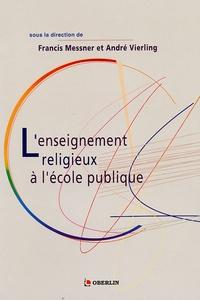 Francis Messner et André Vierling - L'enseignement religieux à l'école publique.