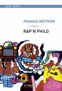 Francis Métivier - Rap'n philo.