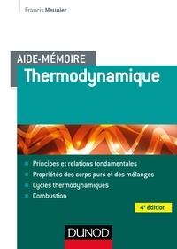 Francis Meunier - Aide-mémoire - Thermodynamique - 4e éd.