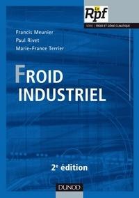 Francis Meunier et Paul Rivet - Froid industriel - 2ème édition.