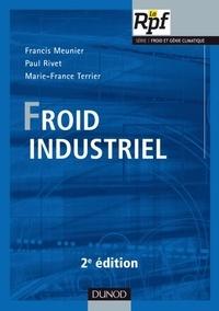 Francis Meunier et Paul Rivet - Froid industriel.